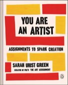 You Are An Artist: Assignments to Spark Creativity..