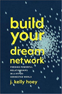 build dream network J. Kelly Hoey
